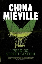 China Miéville - Perdido Street Station