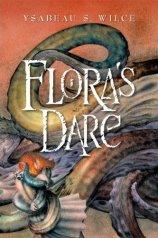 Ysabeau S. Wilce - Flora's Dare