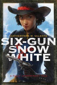 six-gun snow white saga press