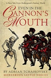 even in the cannons mouth